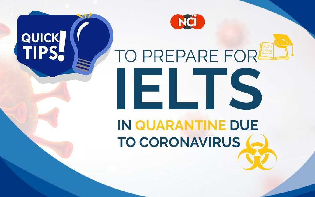 Tips to Prepare for IELTS in Quarantine due to Coronavirus!